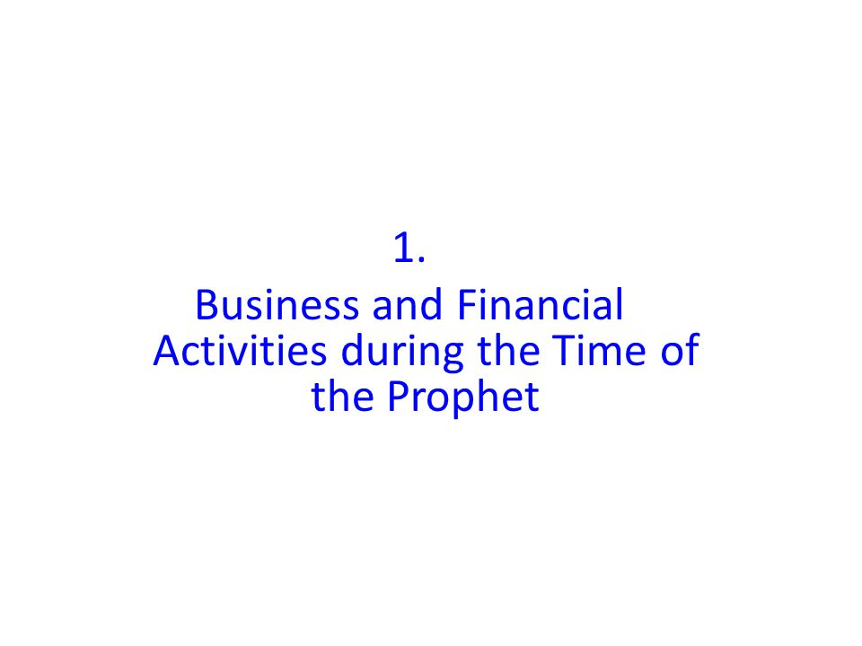 1. Business and Financial Activities during the Time of the Prophet