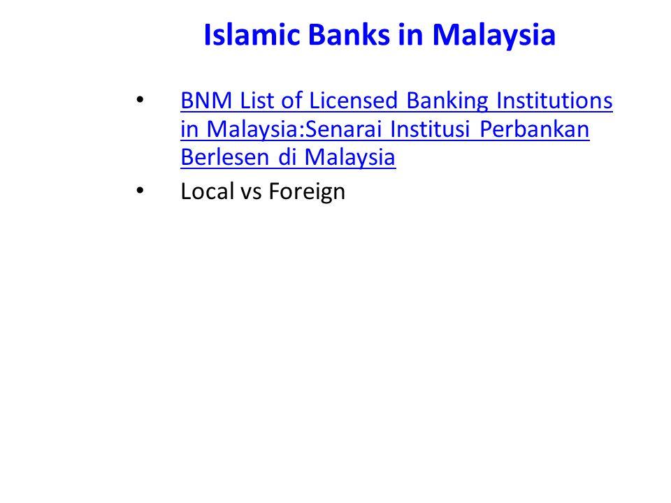 Islamic Banks in Malaysia BNM List of Licensed Banking Institutions in Malaysia:Senarai Institusi Perbankan Berlesen di Malaysia BNM List of Licensed