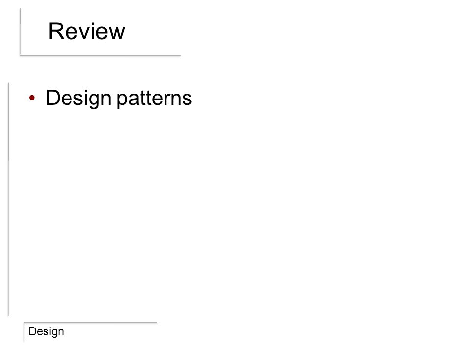Design Review Design patterns