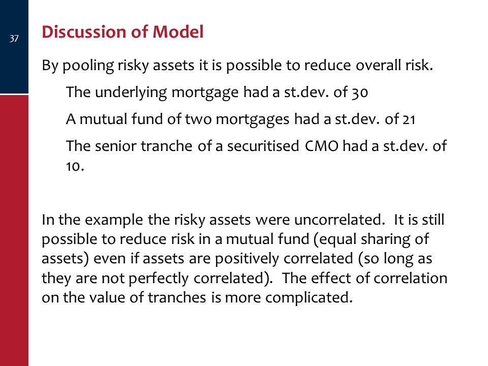 Discussion of Model 37 By pooling risky assets it is possible to reduce overall risk.