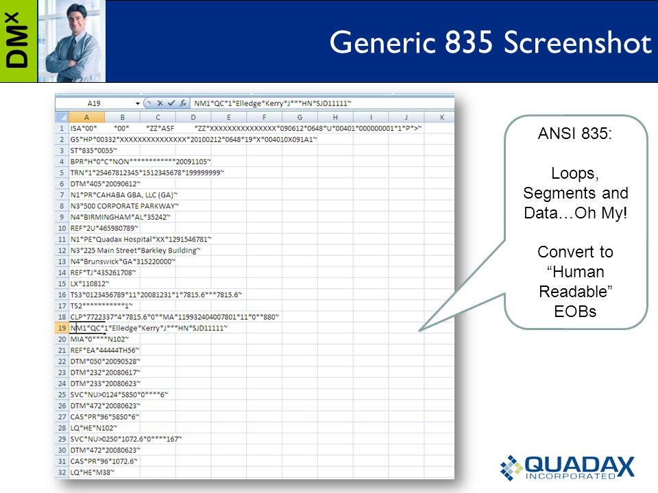 "DM X Generic 835 Screenshot ANSI 835: Loops, Segments and Data…Oh My! Convert to ""Human Readable"" EOBs"