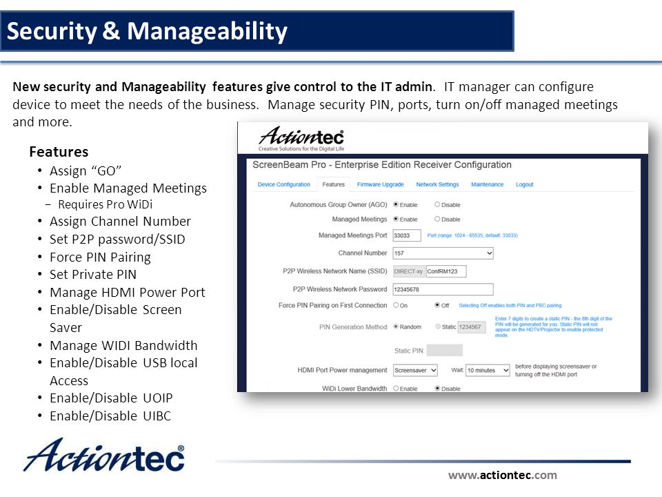 "www.actiontec.com Security & Manageability Features Assign ""GO"" Enable Managed Meetings −Requires Pro WiDi Assign Channel Number Set P2P password/SSID"