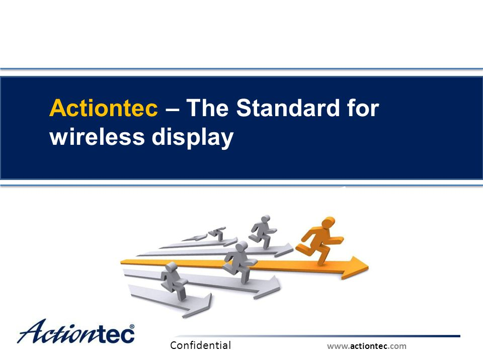 www.actiontec.com Actiontec – The Standard for wireless display Confidential