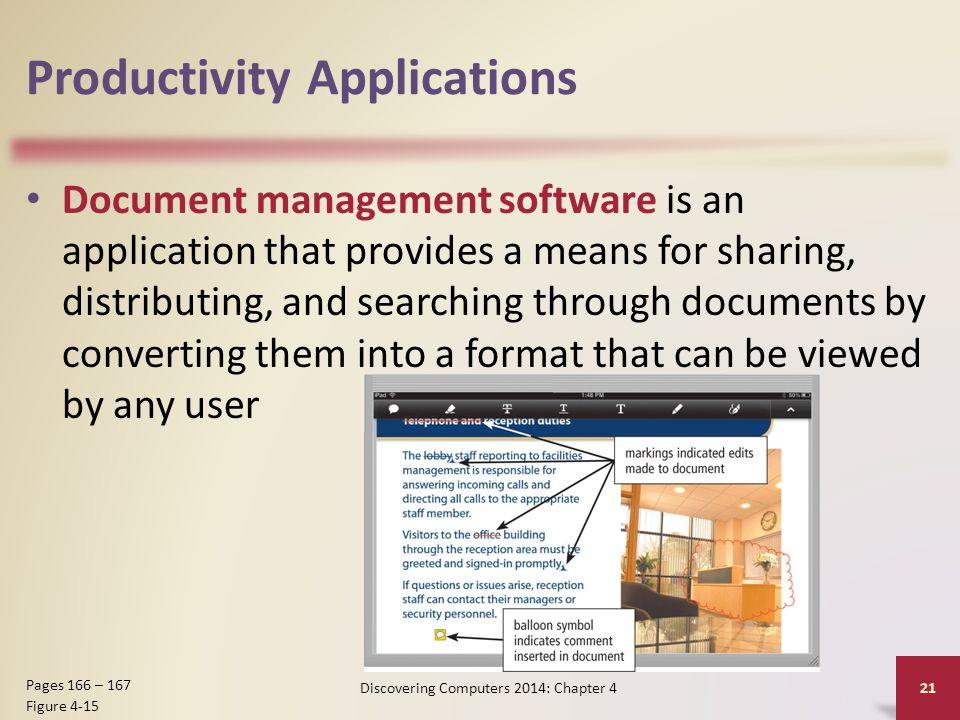 Productivity Applications Document management software is an application that provides a means for sharing, distributing, and searching through docume