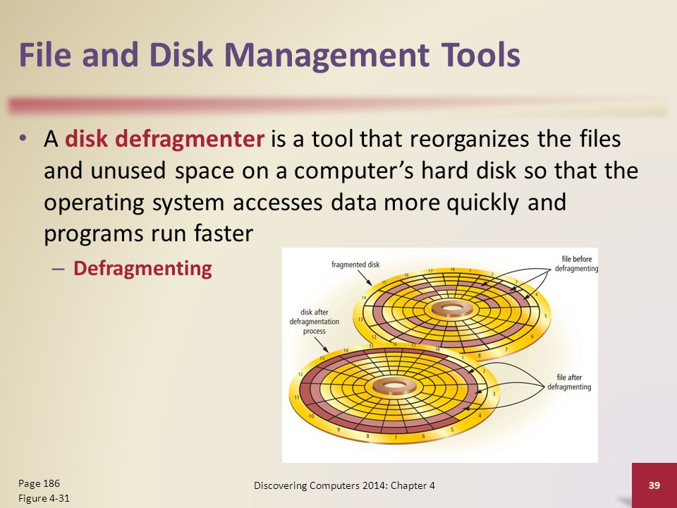 File and Disk Management Tools A disk defragmenter is a tool that reorganizes the files and unused space on a computer's hard disk so that the operati