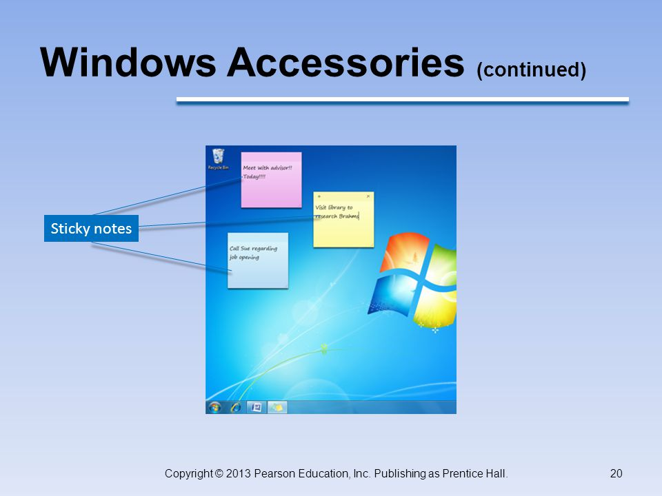 Windows Accessories (continued) Copyright © 2013 Pearson Education, Inc.