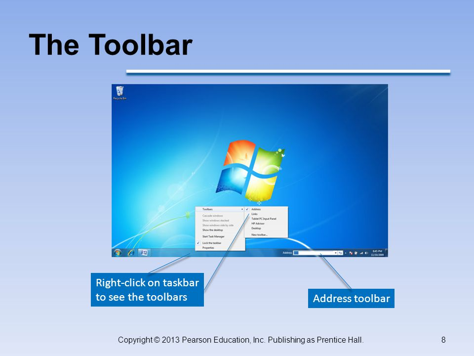 The Toolbar Copyright © 2013 Pearson Education, Inc.