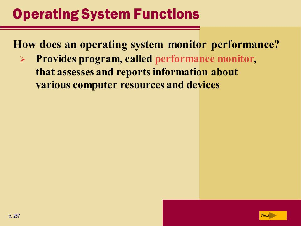 Operating System Functions How does an operating system monitor performance.