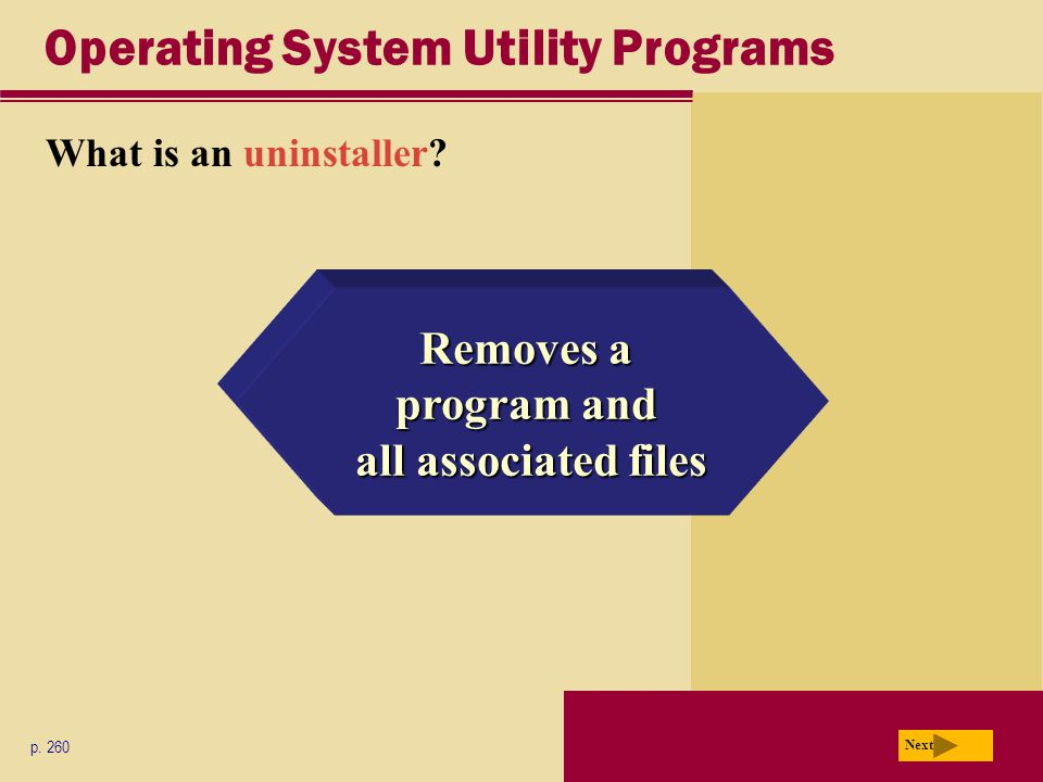 Operating System Utility Programs What is an uninstaller.