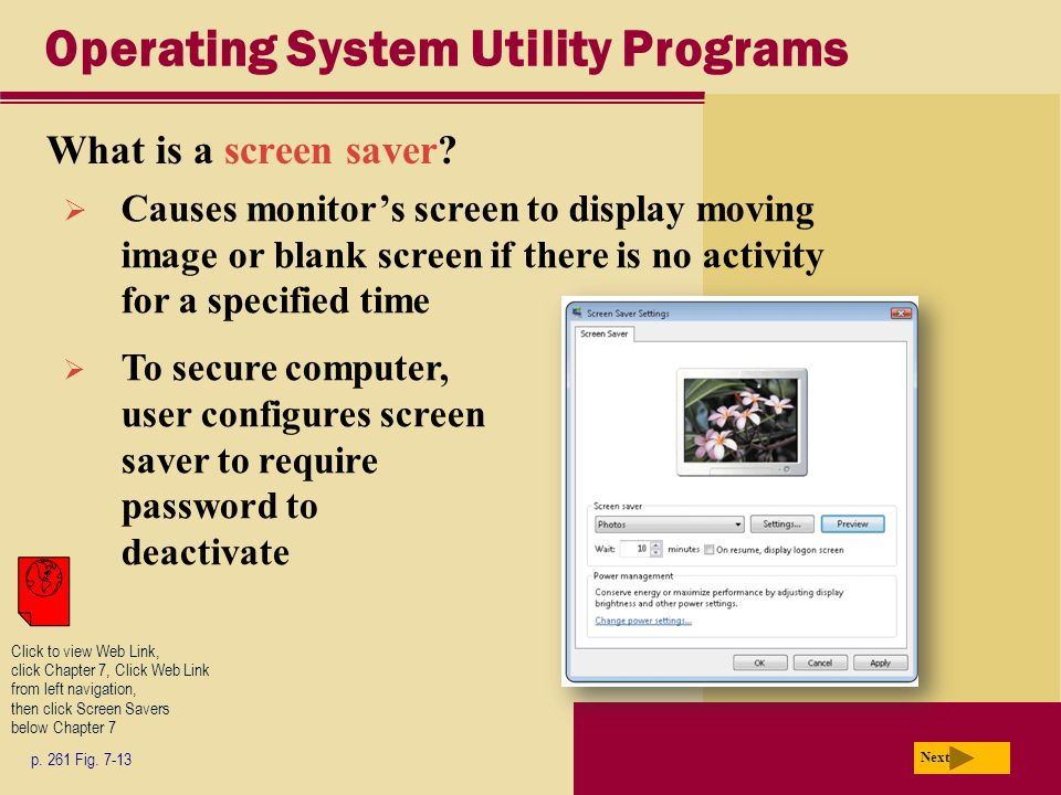Operating System Utility Programs What is a screen saver.