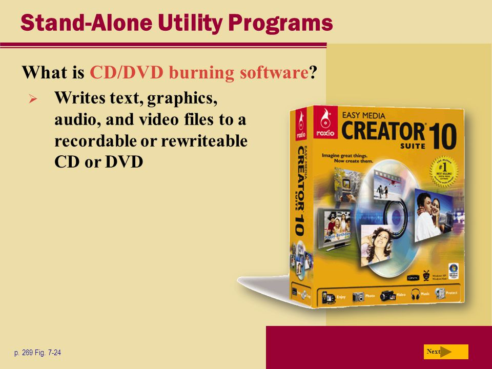 Stand-Alone Utility Programs What is CD/DVD burning software.