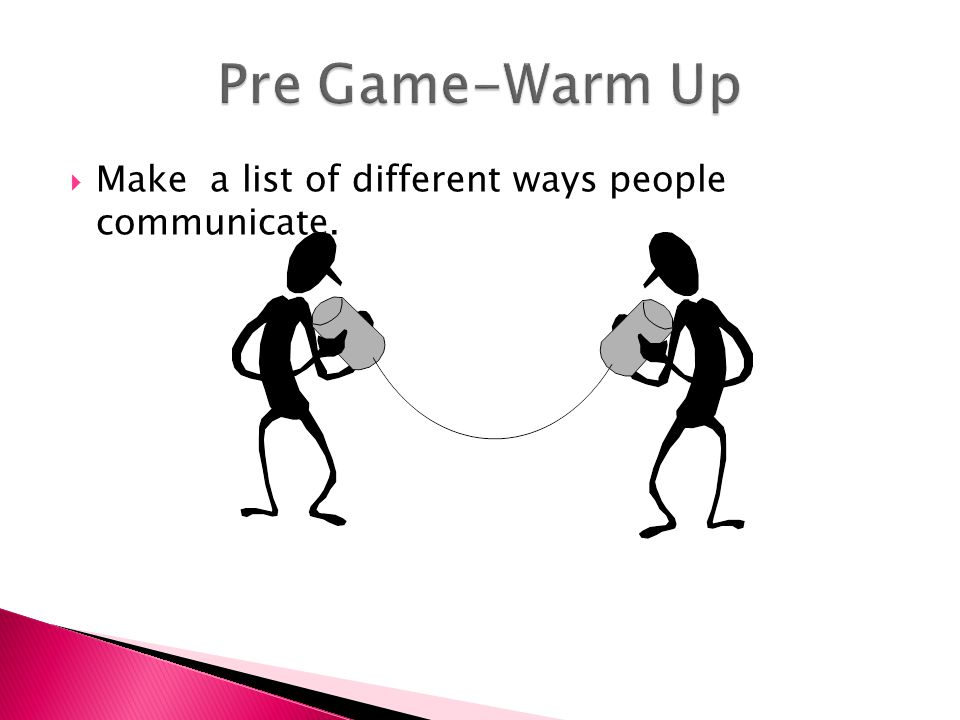  Make a list of different ways people communicate.