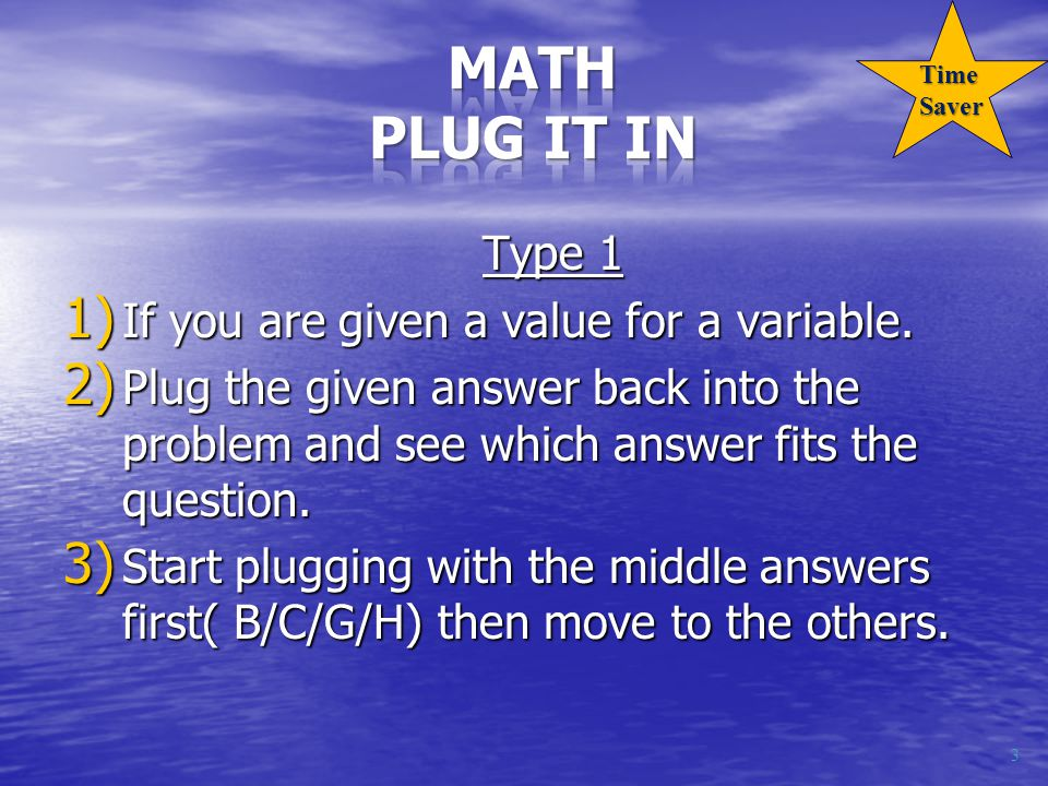 Type 1 1) If you are given a value for a variable.