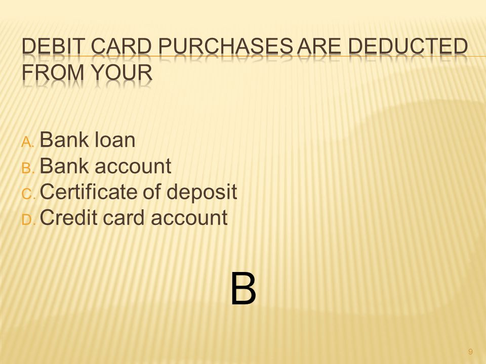 A.Payment activity reported by lenders B. What you purchase with your debit card C.