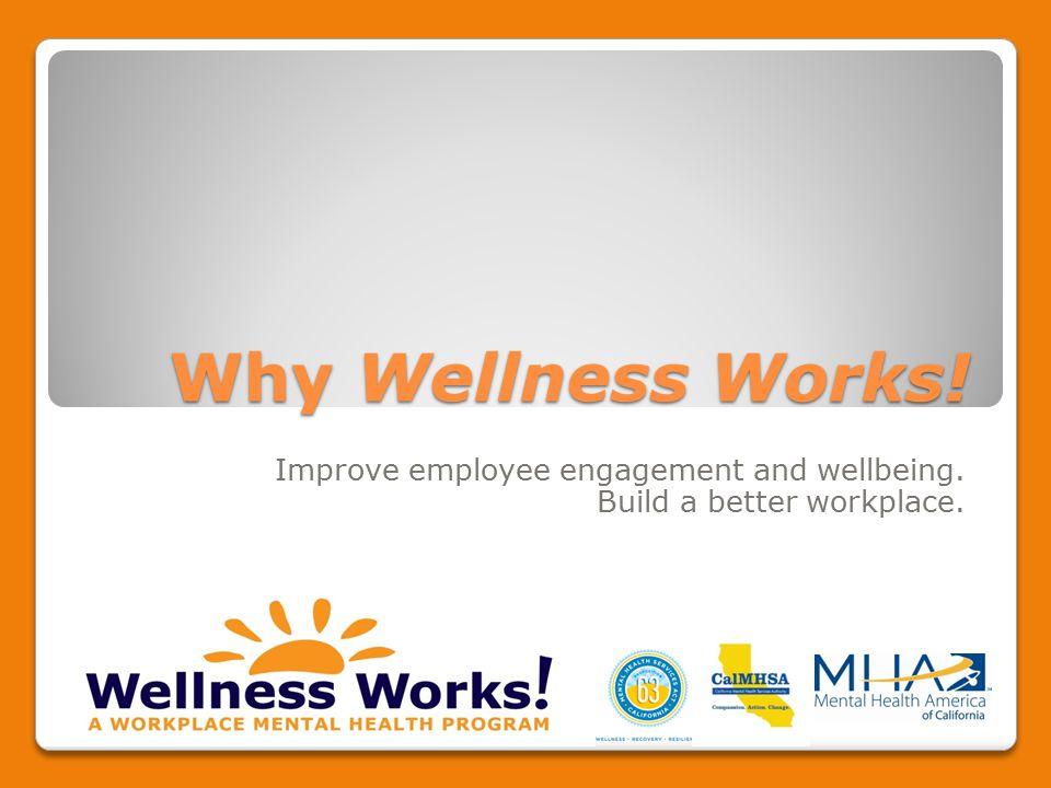 Why Wellness Works! Improve employee engagement and wellbeing. Build a better workplace.