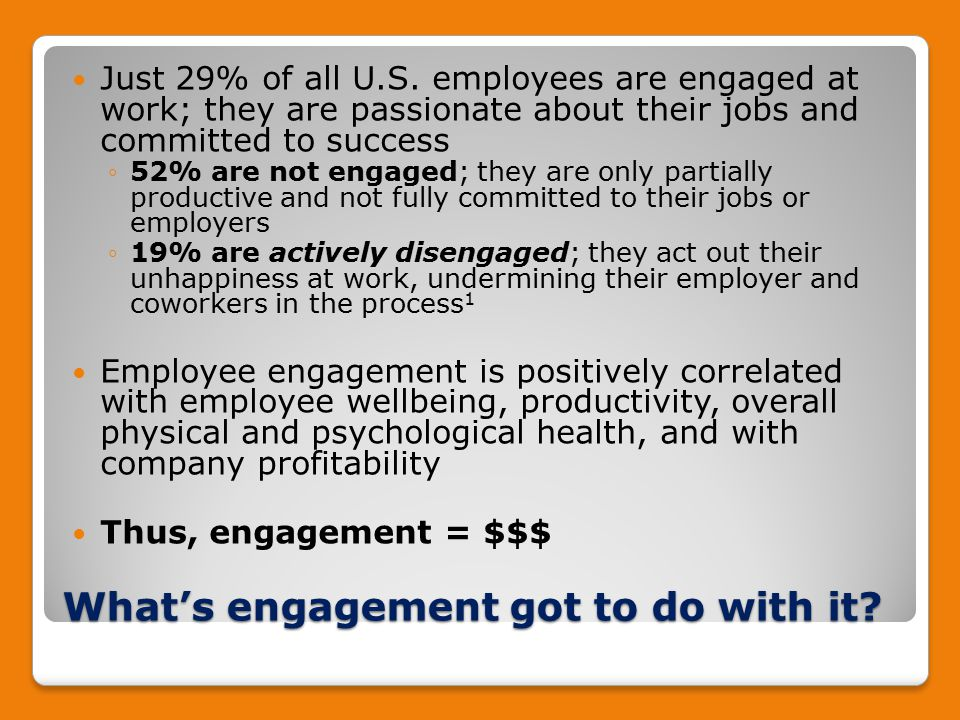 What's engagement got to do with it. Just 29% of all U.S.