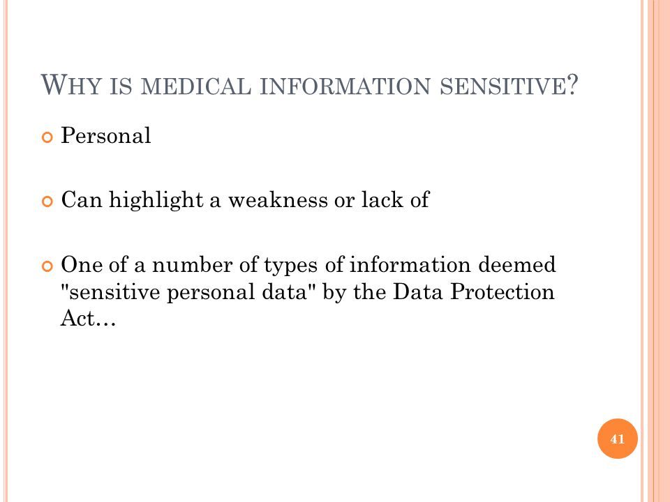 W HY IS MEDICAL INFORMATION SENSITIVE .