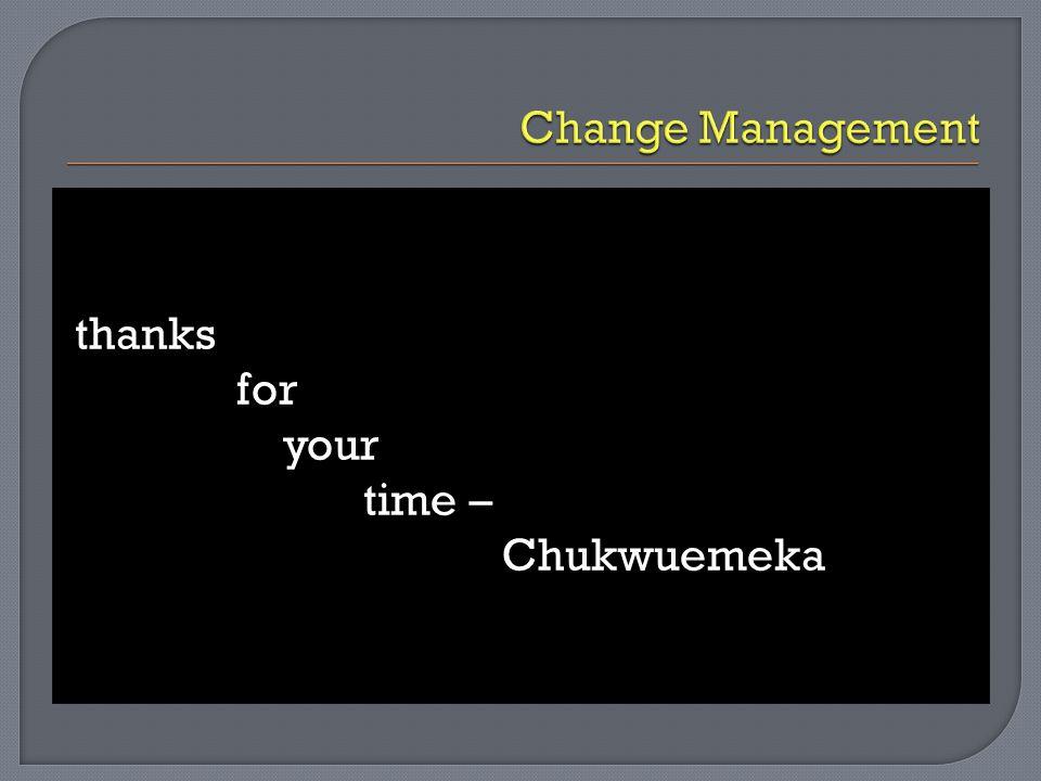 thanks for your time – Chukwuemeka