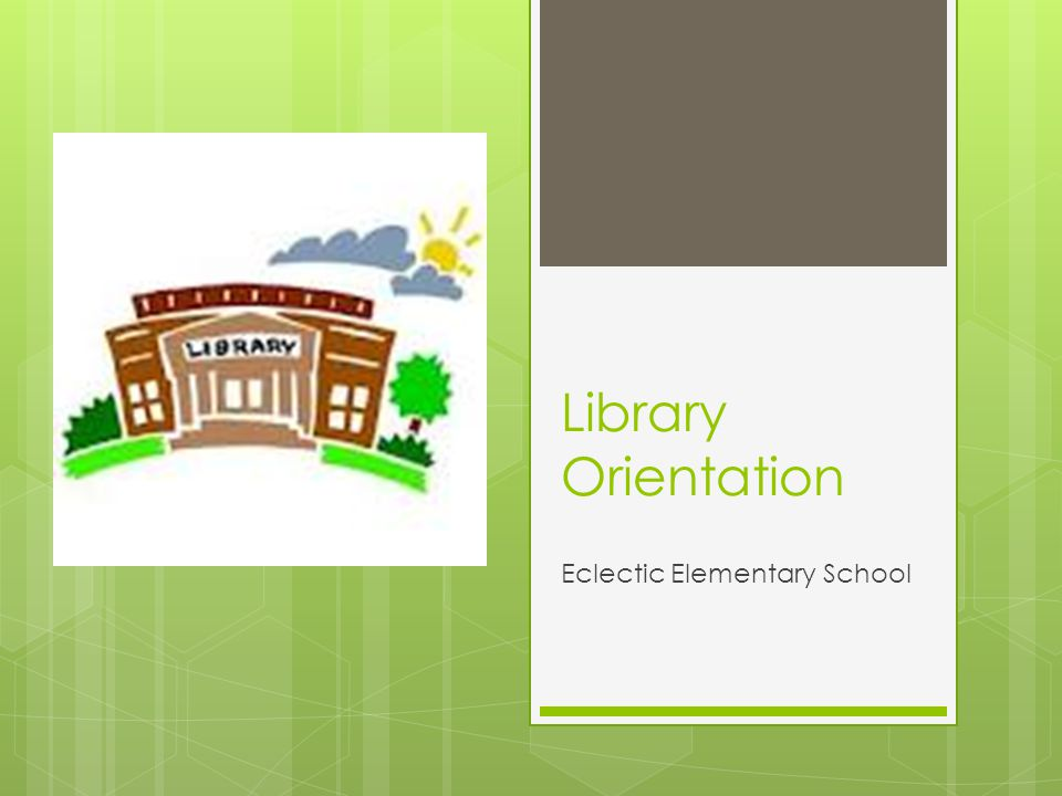 Library Orientation Eclectic Elementary School