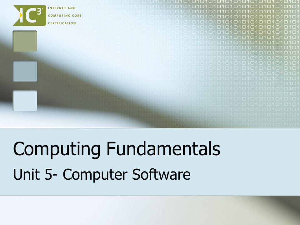 Computing Fundamentals Unit 5- Computer Software