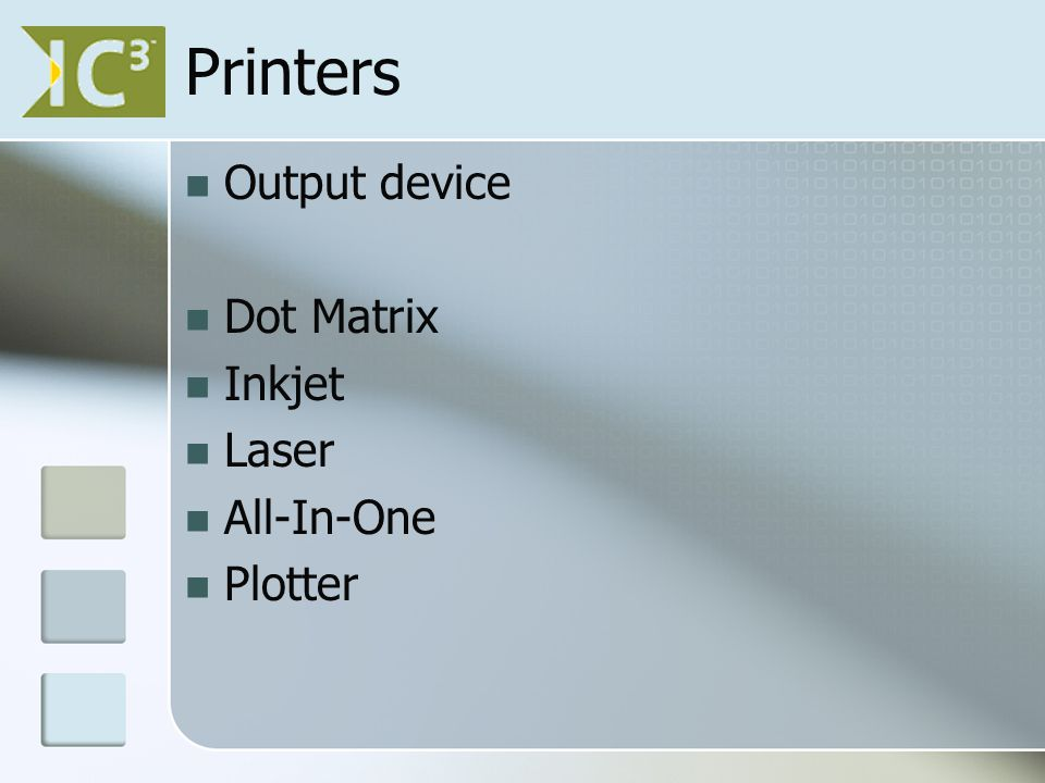 Printers Output device Dot Matrix Inkjet Laser All-In-One Plotter