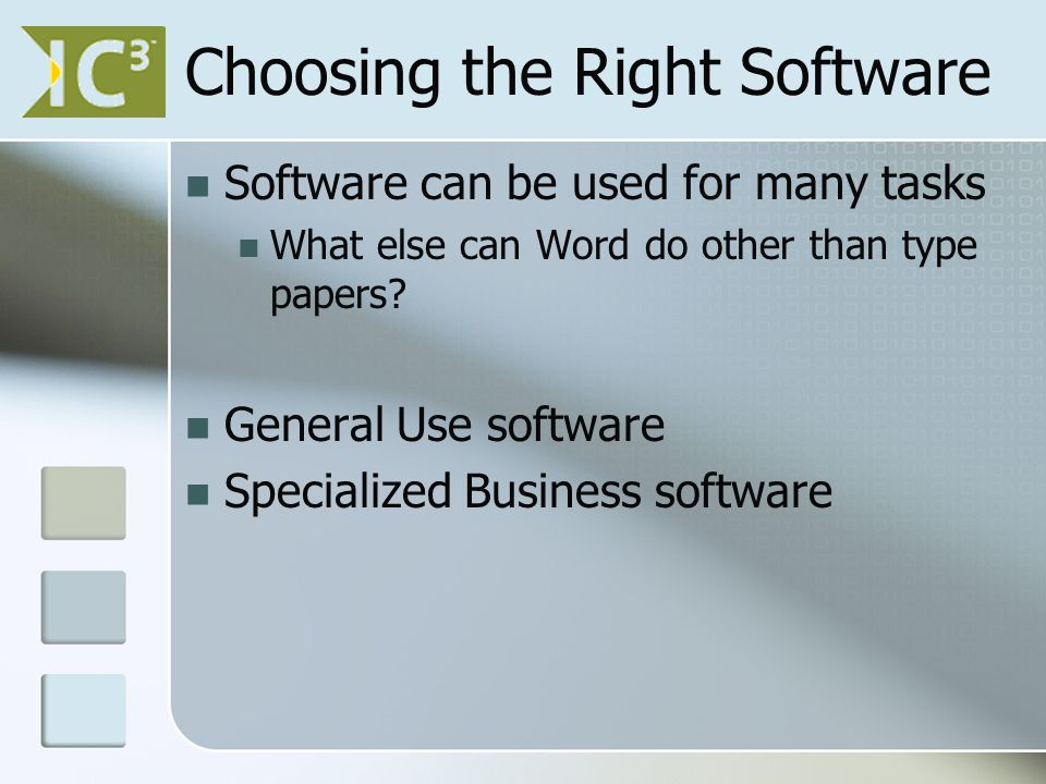 Choosing the Right Software Software can be used for many tasks What else can Word do other than type papers.