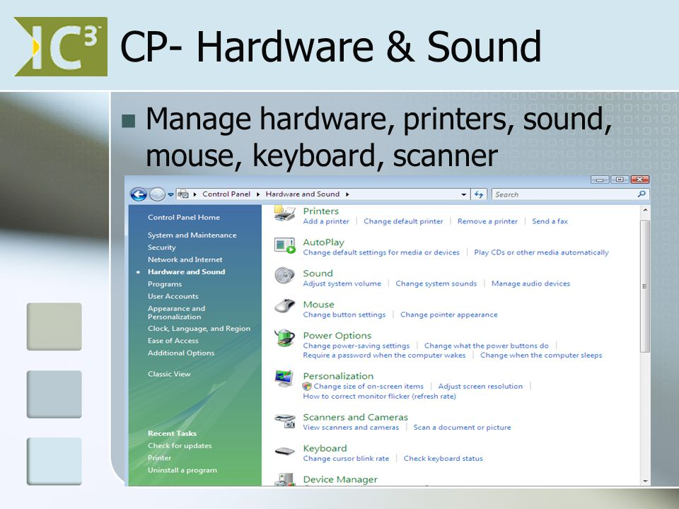 CP- Hardware & Sound Manage hardware, printers, sound, mouse, keyboard, scanner