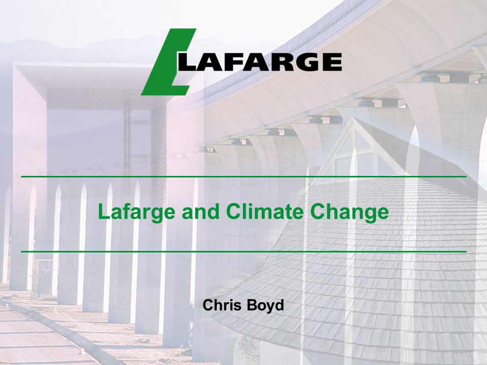 Lafarge and Climate Change Chris Boyd