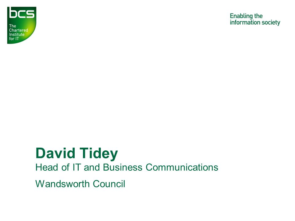 Head of IT and Business Communications Wandsworth Council David Tidey