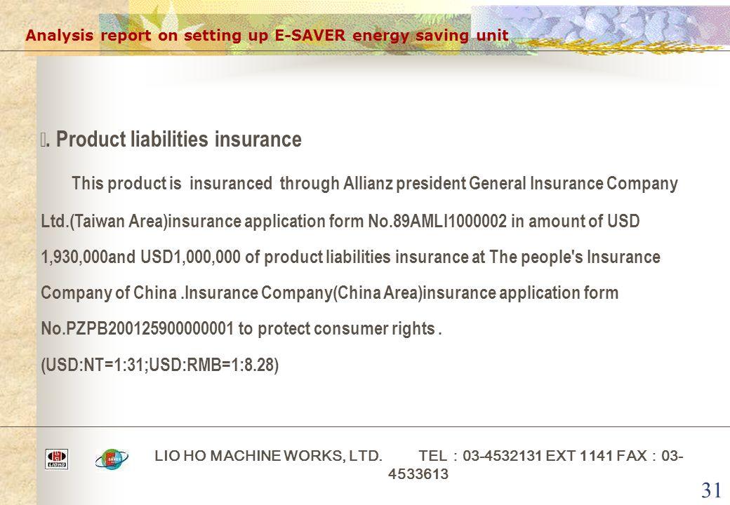31 Analysis report on setting up E-SAVER energy saving unit LIO HO MACHINE WORKS, LTD.
