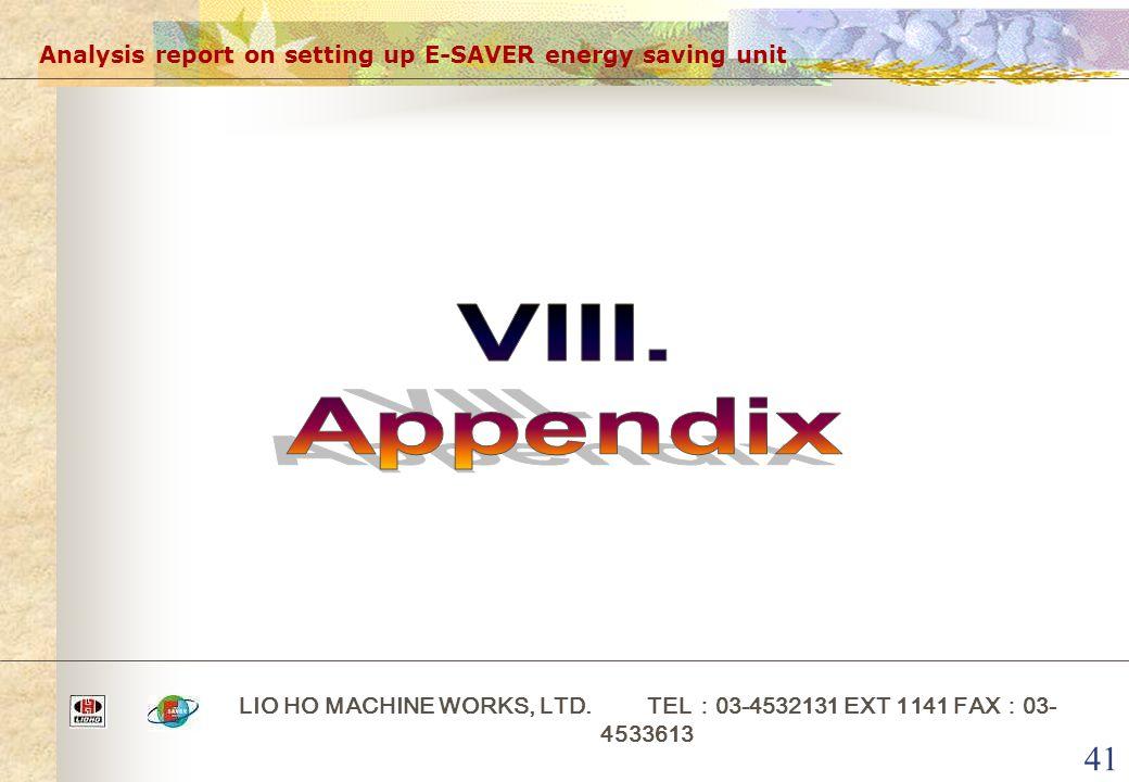 41 Analysis report on setting up E-SAVER energy saving unit LIO HO MACHINE WORKS, LTD. TEL : 03-4532131 EXT 1141 FAX : 03- 4533613