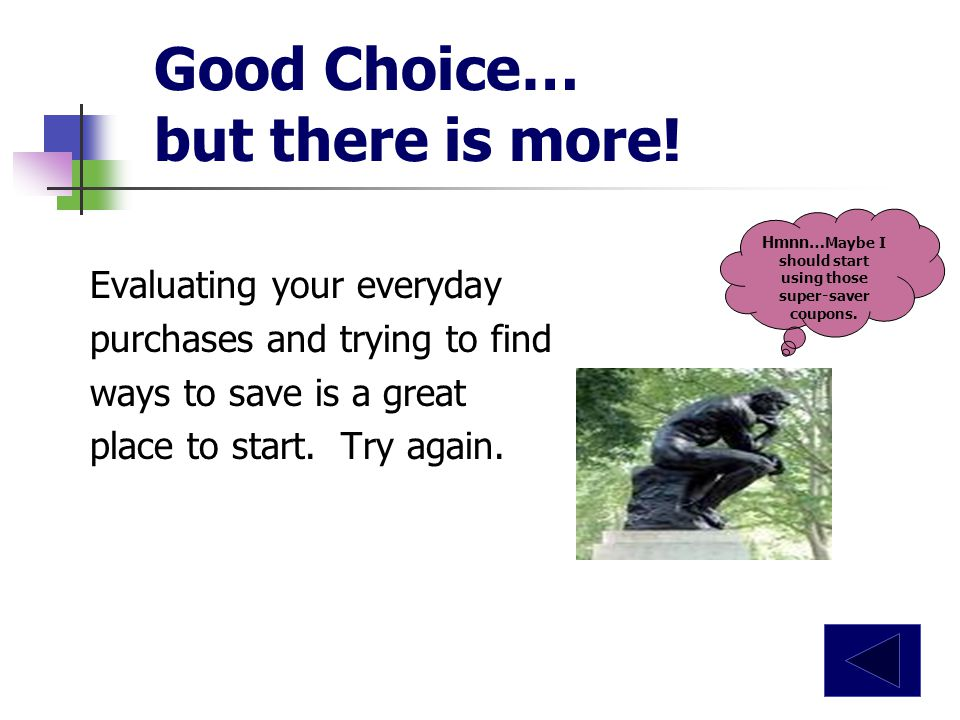 What is an effective way to save money.Think about items you purchase on a regular basis.