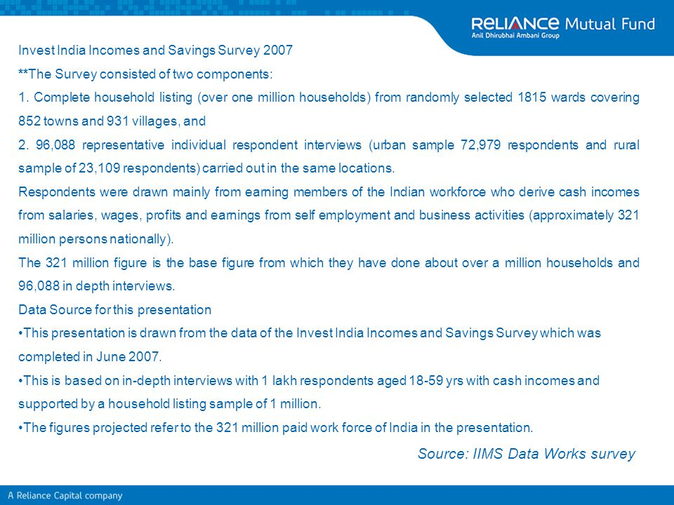 Invest India Incomes and Savings Survey 2007 **The Survey consisted of two components: 1. Complete household listing (over one million households) fro