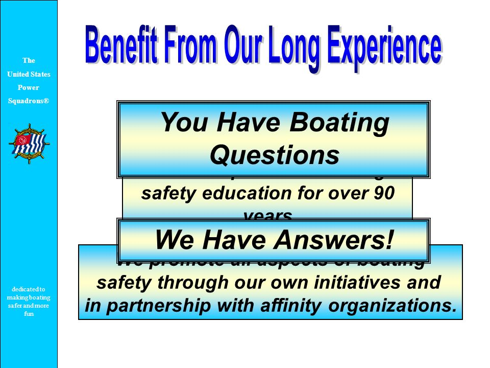 The United States Power Squadrons® dedicated to making boating safer and more fun