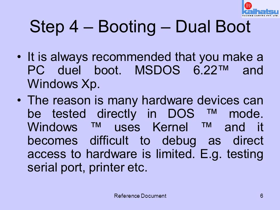 Reference Document7 Step 5 – Dual Boot – DOS ™ Load Load DOS ™ CD or Floppy.