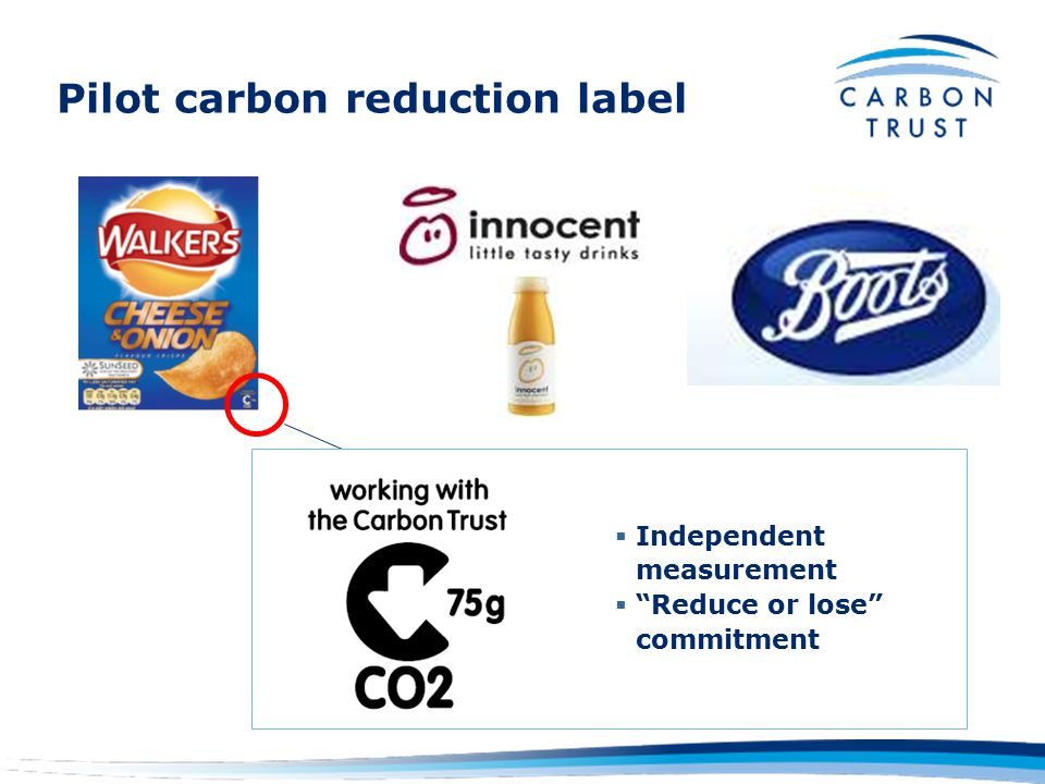 Pilot carbon reduction label §Independent measurement § Reduce or lose commitment