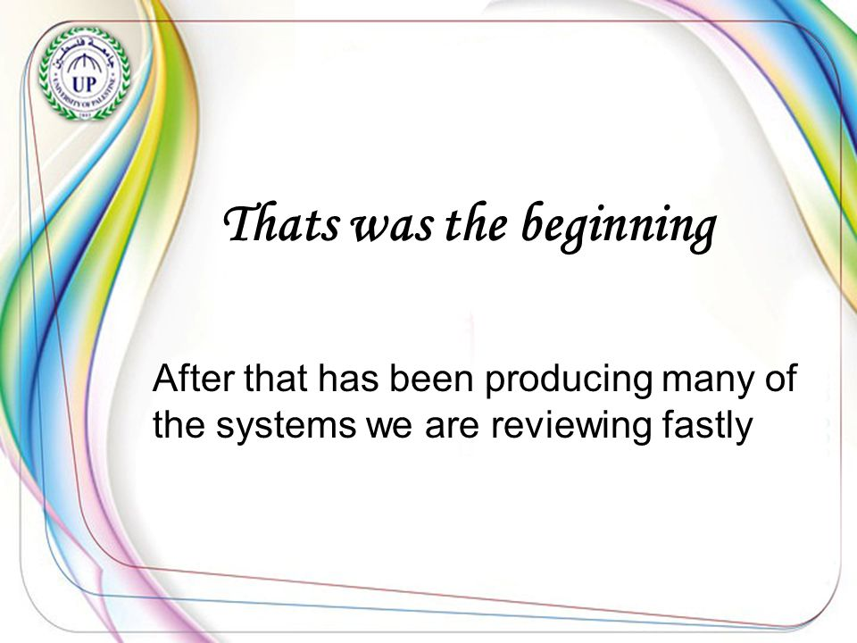 Thats was the beginning After that has been producing many of the systems we are reviewing fastly