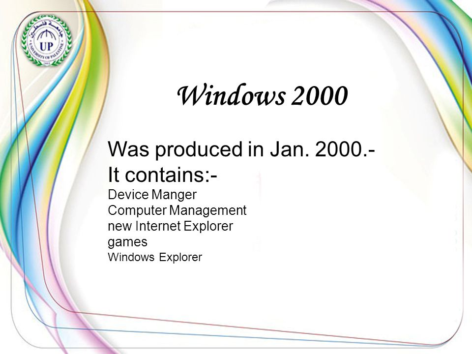 Windows 2000 Was produced in Jan.
