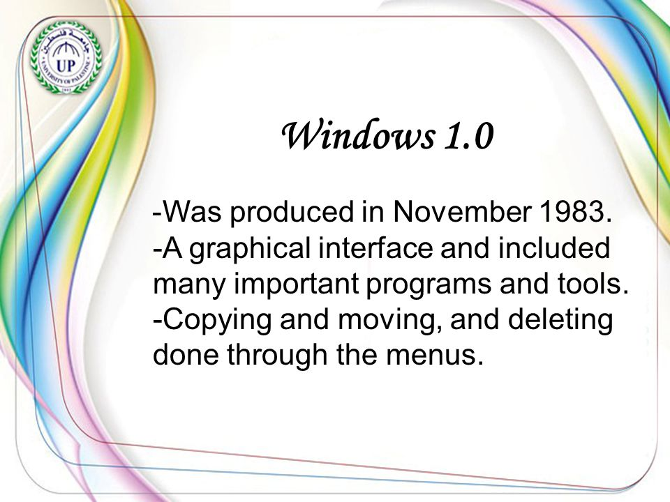 Windows 1.0 It contains: Notepad Write Paint Calculator Calendar Card File Control Panel and new that: icons