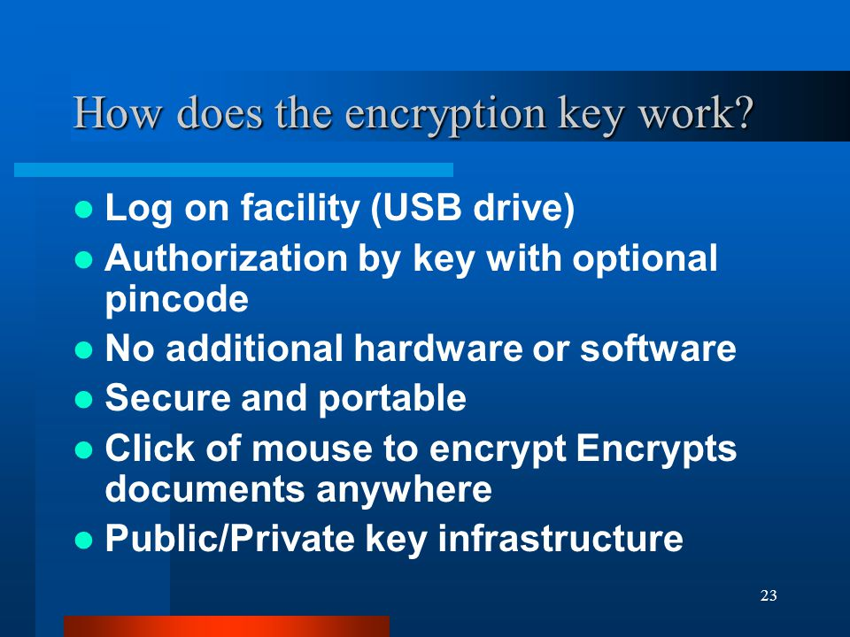 23 How does the encryption key work.