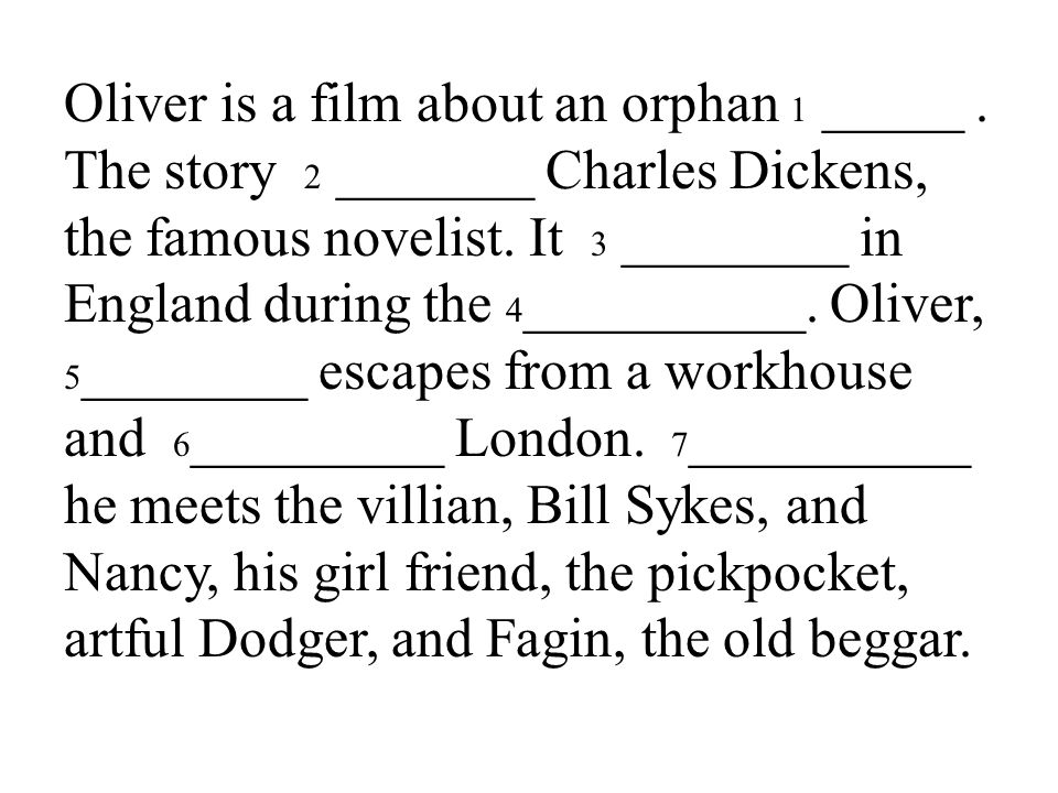 44 Oliver is a film about an orphan 1 _____.