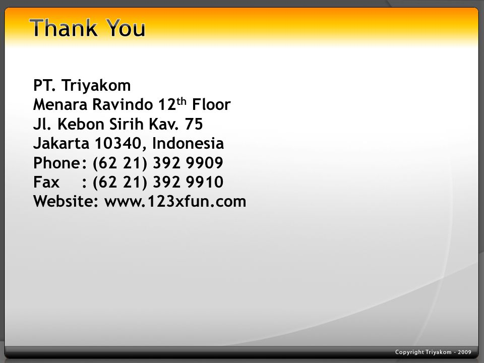 PT.Triyakom Menara Ravindo 12 th Floor Jl. Kebon Sirih Kav.