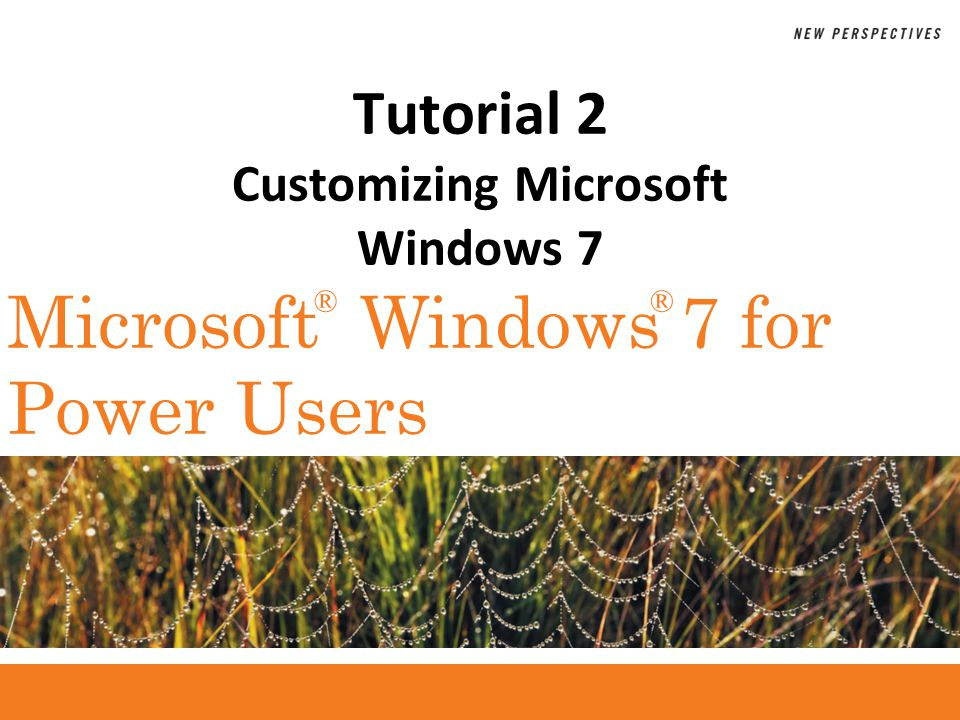 ®® Microsoft Windows 7 for Power Users Tutorial 2 Customizing Microsoft Windows 7
