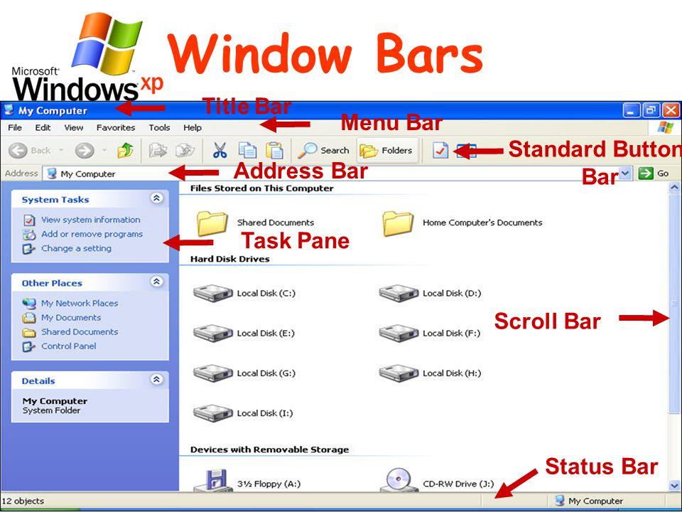 Window Bars Title Bar Menu Bar Standard Button Bar Address Bar Task Pane Status Bar Scroll Bar