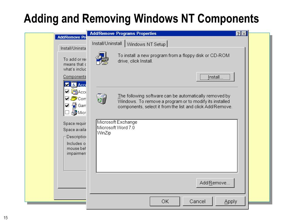 15 Adding and Removing Windows NT Components To add or remove means that only what's included i Components: Space required: Space available Includes option mouse behavior impairments.