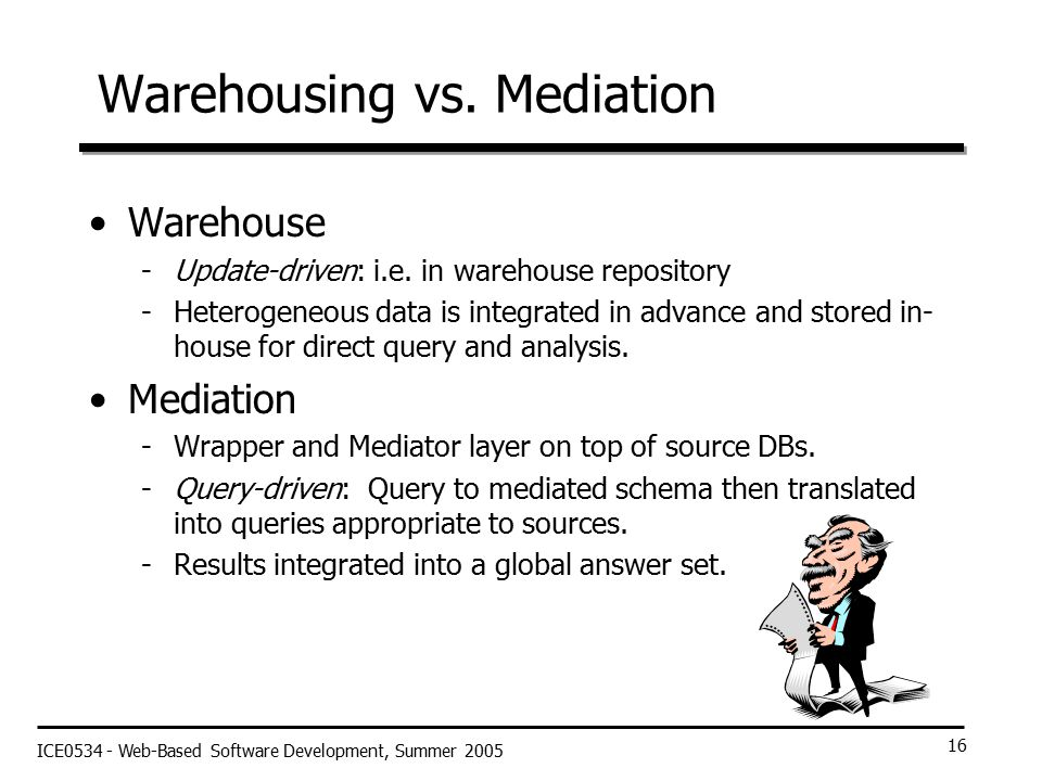 ICE0534 - Web-Based Software Development, Summer 2005 16 Warehousing vs.