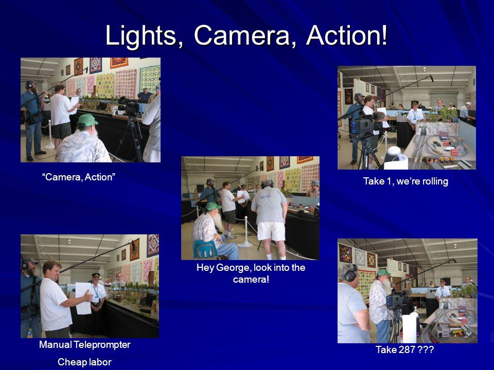 Lights, Camera, Action. Camera, Action Take 1, we're rolling Take 287 ??.