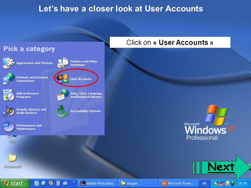 User Accounts The following window will display: Section « Pick a task…» 1.