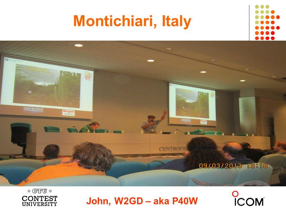 Montichiari, Italy John, W2GD – aka P40W