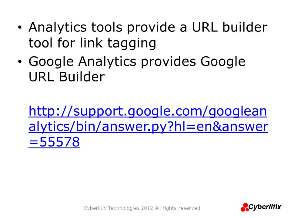 Analytics tools provide a URL builder tool for link tagging Google Analytics provides Google URL Builder http://support.google.com/googlean alytics/bi